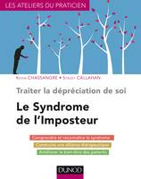 Traiter la dépréciation de soi - Le syndrome de l'imposteur, Le syndrome de l'imposteur