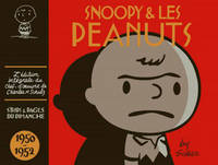Snoopy & les Peanuts, [Tome 1], 1950-1952, SNOOPY (INTEGRALE) - SNOOPY - INTEGRALES - TOME 1 - SNOOPY ET LES PEANUTS - INTEGRALE T1