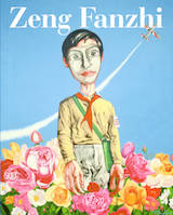 ZENG FANZHI CATALOGUE RAISONNE VOLUME I /ANGLAIS
