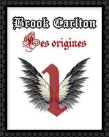 Brook Carlton : Les origines