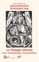 Le triangle infernal, crise, mondialisation, financiarisation