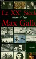 LE XXe SIECLE RACONTE PAR MAX GALLO