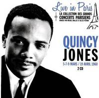 Quincy Jones Live In Paris - 5-7-9 Mars / 19 Avril 1960