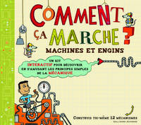 Comment ça marche ?, Machines et engins