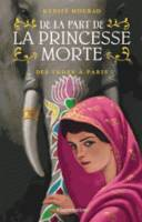 De la part de la princesse morte / Des Indes à Paris