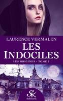 Les origines, Les Indociles, T2