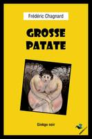 GROSSE PATATE