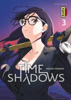 3, Time shadows - Tome 3