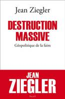 Destruction massive, géopolitique de la faim