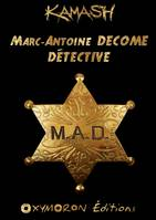 Marc-Antoine DECOME - Détective