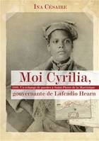Moi Cyrilia, gouvernante de Lafcadio Hearn, 1888. Un échange de paroles à Saint-Pierre de la Martinique