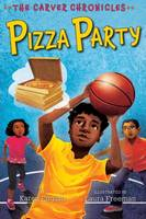 Pizza Party, The Carver Chronicles, Book Six