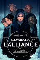 Les Mondes de L'Alliance, Le Secteur C - Tome 2 - David MOITET