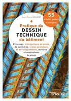 Pratique du dessin technique du bâtiment, Principes, intersections de plans, de cylindres, vraies grandeurs et développements, lectures et réalisations de plans - 55 activités guidées et corrigées
