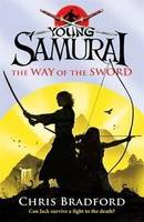 Way Of The Sword: Young Samurai: Book 2, The
