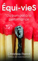 Equi-vieS, Du burn out à la performance