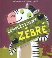 COMPLETEMENT ZEBRE