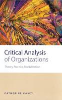 Critical Analysis of Organizations, Theory, Practice, Revitalization