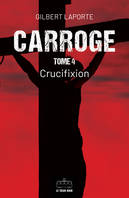 Carroge - Tome 4, Crucifixion