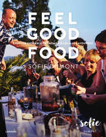 Feel good food, Profiter ensemble des moments les plus savoureux