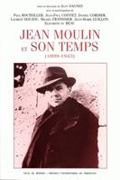 Jean Moulin et son temps (1899-1943), 1899-1943