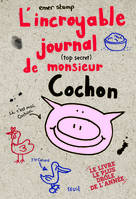 L'Incroyable journal (top secret) de monsieur Cochon