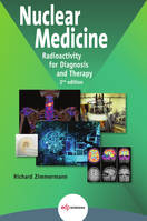 Nuclear Medicine, Radioactivity for diagnosis and therapy