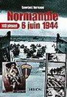 Normandie, 6 juin 1944, 100 photos