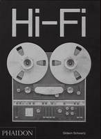 HI-FI - THE HISTORY OF HIGH-END AUDIO DESIGN
