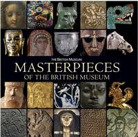 MASTERPIECES OF THE BRITISH MUSEUM /ANGLAIS