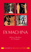 Ex Machina, Robots et Machines de l'Antiquité