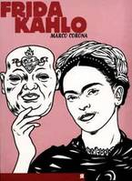 FRIDA KAHLO UNE BIOGRAPHIE SURREELLE, une biographie surréelle