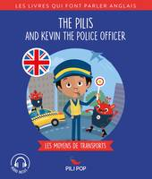 The Pilis and Kevin the Police Officer, Les moyens de transport
