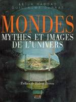 Mondes / mythes et images de l'univers, mythes et images de l'univers