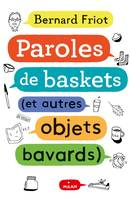 Paroles de baskets (et autres objets bavards)