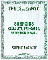 Surpoids - Cellulite, fringales, rétention d'eau...