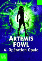 Artemis Fowl (Tome 4) - Opération Opale