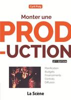 Monter Une Production - Nouvelle Edition