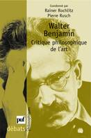Walter Benjamin / critique philosophique de l'art