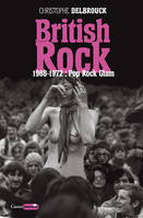 British Rock 1968-1972 : Pop, Rock  Glam