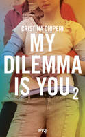 MY DILEMMA IS YOU T02