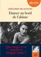 Danser au bord de l'abime : 1 cd Mp3