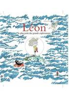 LEON LE PLUS PETIT DES GRANDS EXPLORATEURS