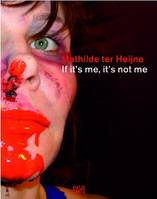 MATHILDE TER HEIJNE IF IT'S ME IT'S /ANGLAIS