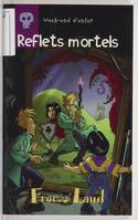 Week-end d'enfer., 2, Reflets mortels