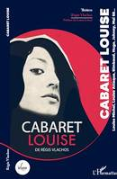 Cabaret Louise, Louise Michel, Louise Attaque, Rimbaud, Hugo, Johnny, Mai 68