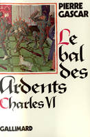 Charles VI, Le bal des ardents