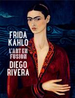 Frida Kahlo et Diego Rivera, l'art en fusion, Catalogue d'exposition