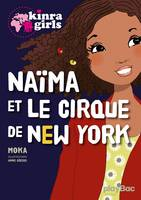Kinra girls, Kinra girls : Naïma et le cirque de New York