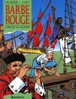Barbe-Rouge., BARBE ROUGE T23 OR ET LA GLOIRE (L')